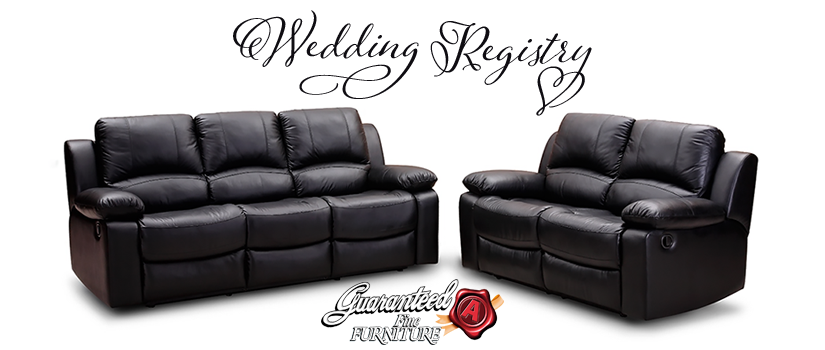Wedding Registries Are Available at Guaranteed A Fine Furniture